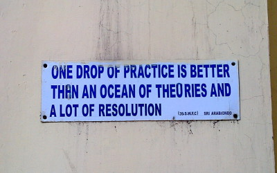 One drop of practice is better than an ocean of theories and a lot of resolution.